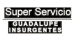 SÚPER SERVICIO GUADALUPE INSURGENTES